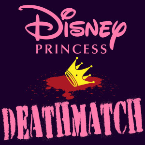 Disney Princess Deathmatch